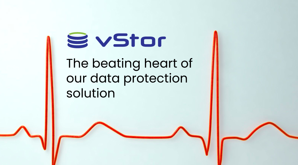 vStor – The beating heart of our data protection solution