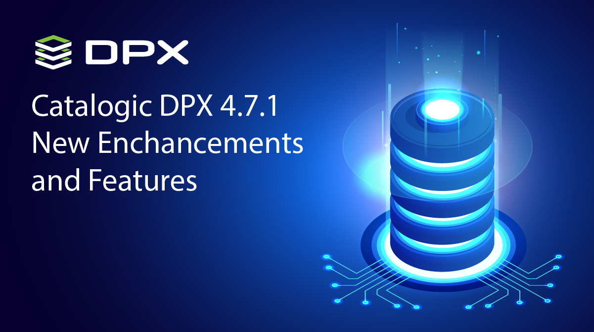 Hyper-V Backup Enhancements, S3 Cloud Storage and more in Catalogic DPX 4.7.1